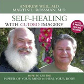 Self-Healing With Guided Imagery: How to Use the Power of Your Mind to Heal Your Body (Original Staging Nonfiction) - Andrew Weil and Martin L. Rossman