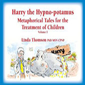 Harry the Hypno-potamus, Metaphorical Tales for the Treatment of Children, Volume 1