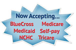 Now Accepting: BlueCross, Medicare, Medicaid, Self-pay, NCHC, Tricare