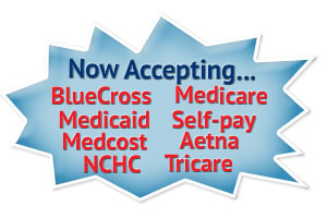 Now Accepting: BlueCross, Medicare, Medicaid, Self-pay, NCHC, Tricare, Medcost, Aetna